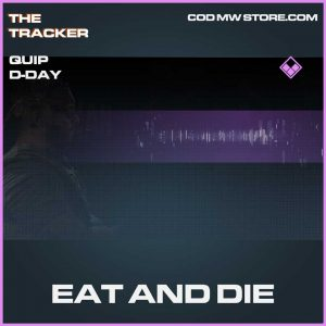Eat and die epic quip d-day call of duty modern warefare item