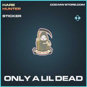 Only a lil dead sticker rare call of duty modern warfare item