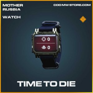 Time to die legendary watch call of duty modern warfare mother russia item