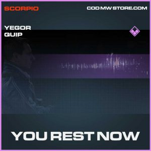 You Rest Now Yegor Quip Call of Duty Modern Warfare Item