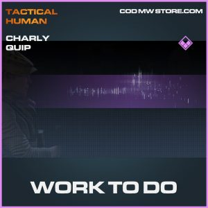 Work to do charly quip epic call of duty modern warfare item