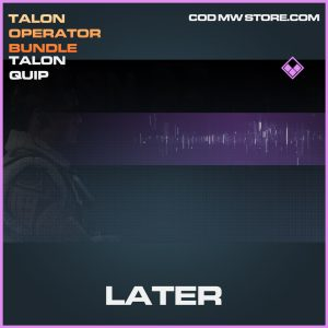 Later Talon quip epic call of duty modern warfare warzone item