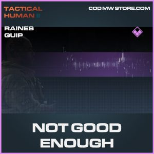 Not Good Enough Raines quip epic call of duty modern warfare warzone item