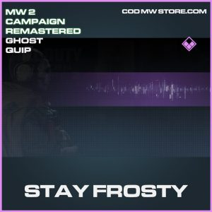 Stay Frosty ghost quip epic call of duty modern warfare warzone item