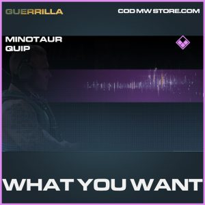 What you want minotaur quip epic call of duty modern warfare warzone item