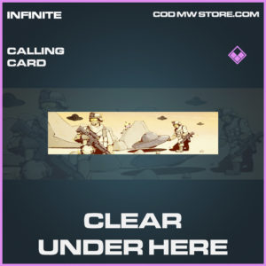 Clear under here calling card epic call of duty modern warfare warzone item
