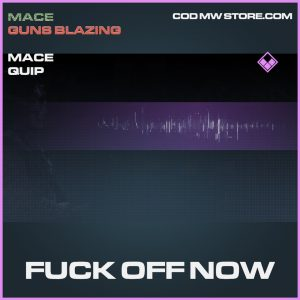 Fuck off now mace quip epic call of duty modern warfare warzone item