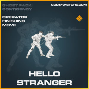Hello Stranger any operator finishing move legenary call of duty modern warfare warzone item