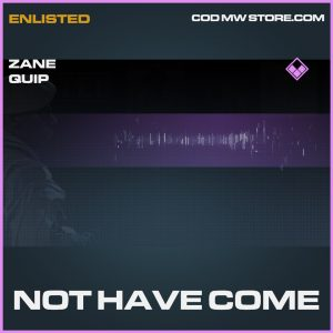 Not Have Come zane quip epic call of duty modern warfare warzone item