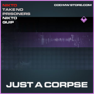 Just a corpse nikto quip epic call of duty modern warfare warzone item