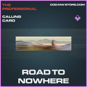 Road to nowhere calling card epic call of duty modern warfare warzone item