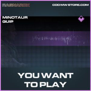 You Want To Play Minotaur Quip epic call of duty modern warfare warzone item