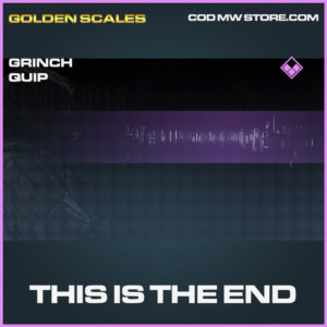 This is the end grinch quip epic call of duty modern warfare warzone item