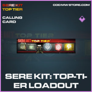 Sere Kit: Top-Tier Loadout calling card epic SERE Kit Top Tier call of duty modern warfare warzone item
