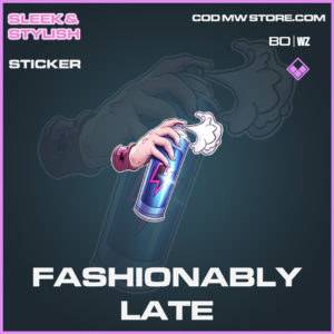 Fashionably Late sticker in Cold War and Warzone