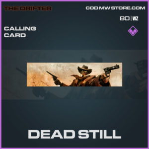 Dead Still calling card in Cold War and Warzone
