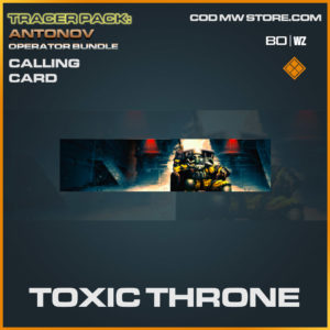 Toxic Throne calling card in Cold War and Warzone